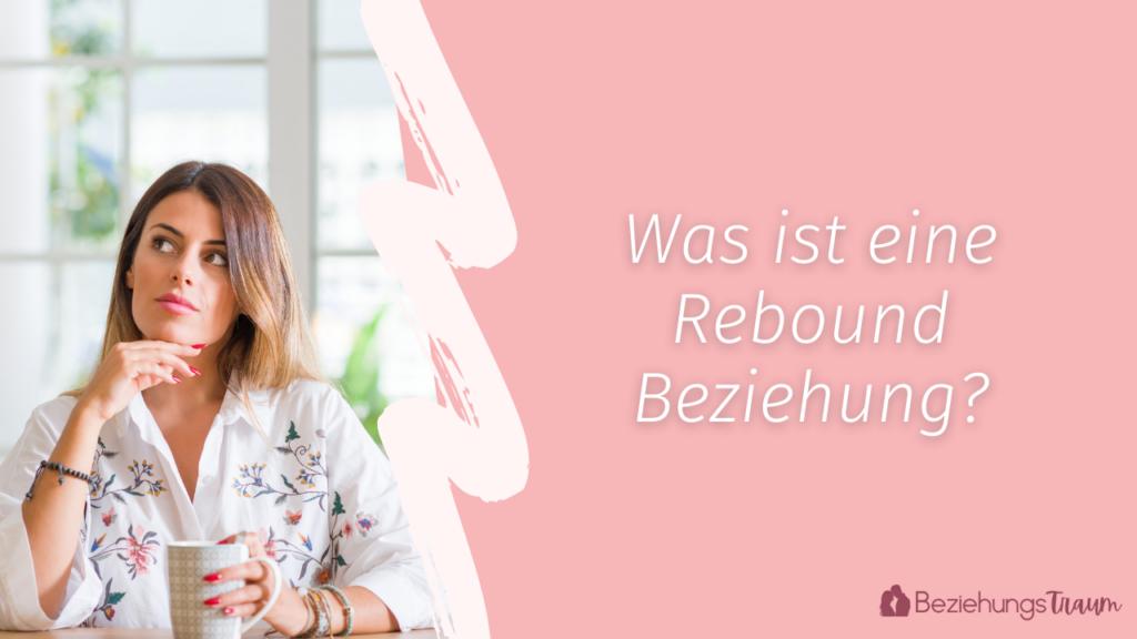 Rebound Beziehung - Was ist eine Rebound Beziehung?
