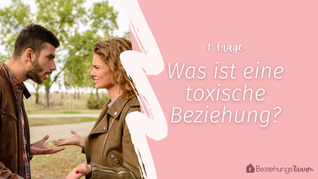 was ist eine toxische beziehung? - Frage