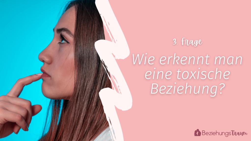 wie erkennt man eine toxische Beziehung?
