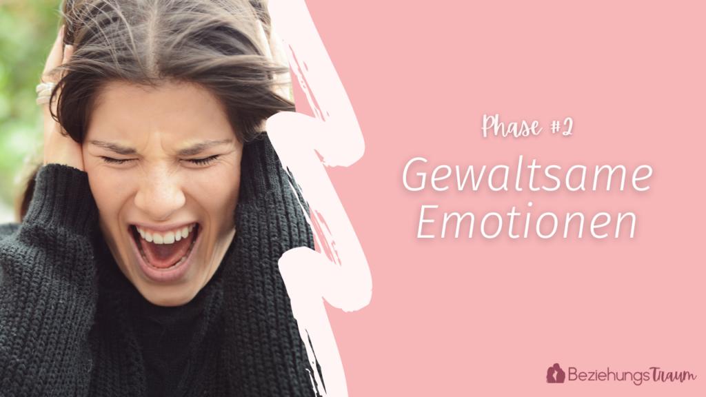Was tun gegen Liebeskummer - Gewaltsame Emotionen
